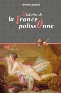"""Première de couverture du livre """"La France Polissonne"""" de Patrick Caujolle"""